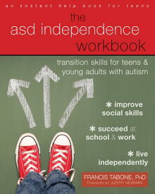 The Asd Independence Workbook: Transition Skills for Teens and Young Adults with Autism ASD INDEPENDENCE WORKBK [ Francis Tabone ]