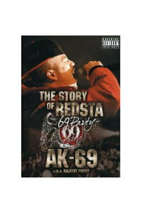 AK-69_a.k.a.Kalassy_Nikoff/THE_STORY_OF_REDSTA-69_Party-