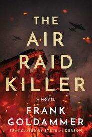 The Air Raid Killer AIR RAID KILLER (Max Heller, Dresden Detective) [ Frank Goldammer ]