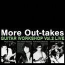 モア・アウトテイクス〜ギター・ワークショップ Vol.2 ライヴ