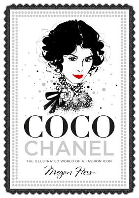 Coco Chanel: The Illustrated World of a Fashion Icon COCO CHANEL [ Megan Hess ]