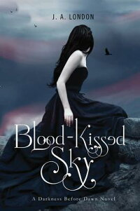 Blood-KissedSky:ADarknessBeforeDawnNovel[J.A.London]