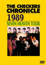 THECHECKERSCHRONICLE1989SEVENHEAVENTOUR[チェッカーズ]