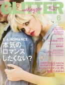 GLITTER (グリッター) 2017年 06月号 [雑誌]