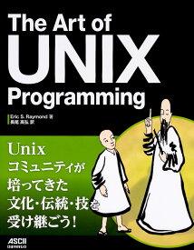 The Art of UNIX Programming [ Eric S.Raymond ]