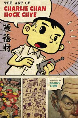 The Art of Charlie Chan Hock Chye ART OF CHARLIE CHAN HOCK CHYE (Pantheon Graphic Novels) [ Sonny Liew ]