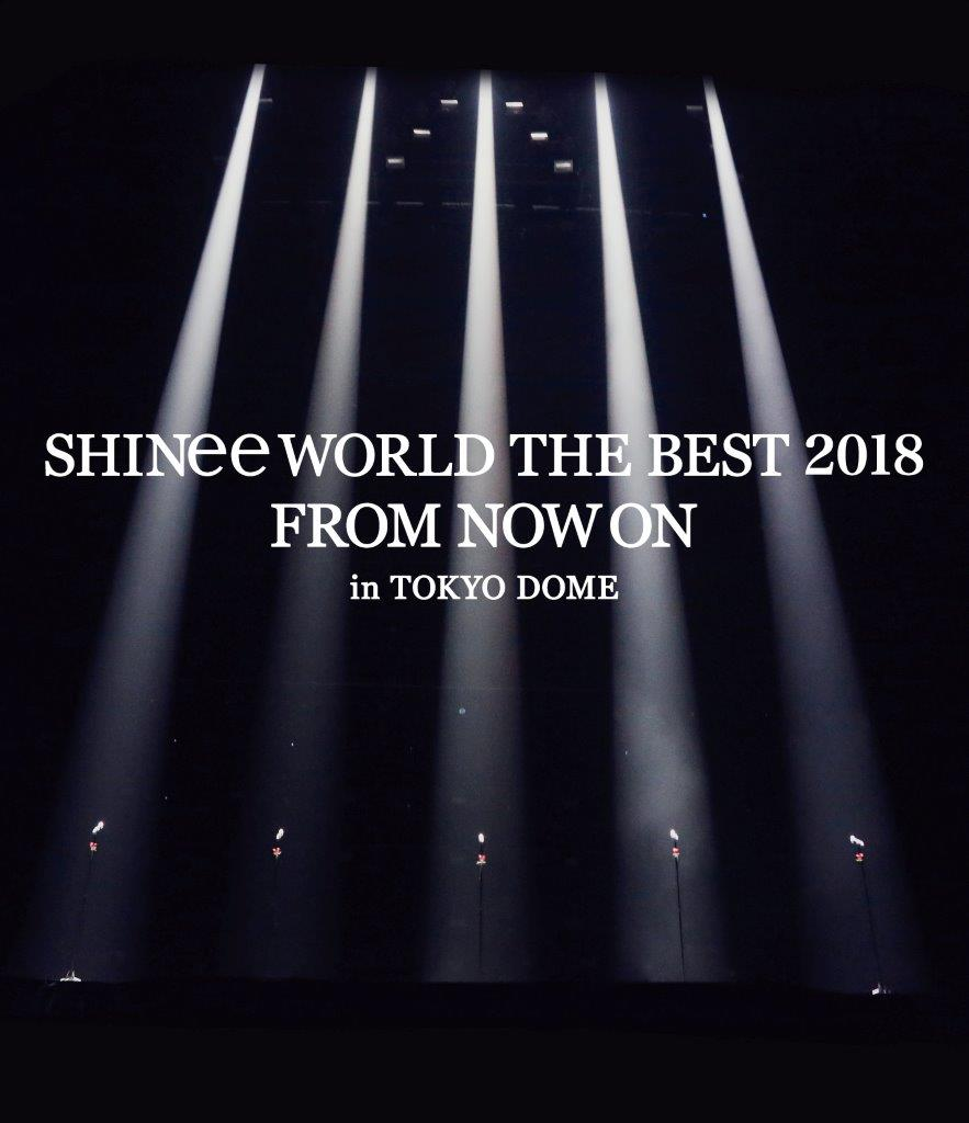 SHINee WORLD THE BEST 2018 〜FROM NOW ON〜 in TOKYO DOME(通常盤)【Blu-ray】 [ SHINee ]