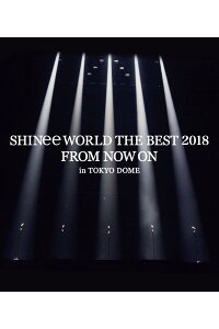 SHINeeWORLDTHEBEST2018〜FROMNOWON〜inTOKYODOME(通常盤)【Blu-ray】[SHINee]