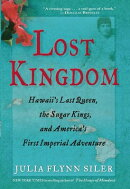 Lost Kingdom: Hawaiia's Last Queen, the Sugar Kings, and Americaa's First Imperial Venture