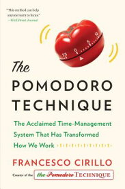 The Pomodoro Technique: The Acclaimed Time-Management System That Has Transformed How We Work POMODORO TECHNIQUE [ Francesco Cirillo ]