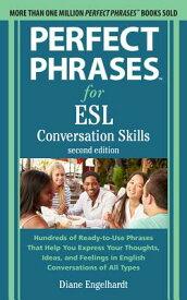 Perfect Phrases for Esl: Conversation Skills, Second Edition PERFECT PHRASES FOR ESL CONVER [ Diane Engelhardt ]