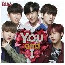 You and I (初回限定盤A CD+DVD)