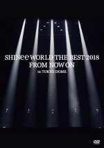 SHINeeWORLDTHEBEST2018〜FROMNOWON〜inTOKYODOME(通常盤)[SHINee]