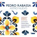 【輸入盤】『Astro Nuevo〜ペドロ・ラバッサ、他』 エンリコ・オノフリ&セビリア・バロック管弦楽団