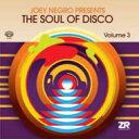 【輸入盤】Soul Of Disco Vol.3 Compiled By Joey Negro [ Various ]