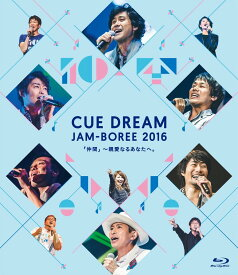 CUE DREAM JAM-BOREE 2016【Blu-ray】 [ 綾野ましろ ]