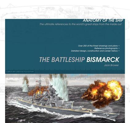 The Battleship Bismarck BATTLESHIP BISMARCK (Anatomy of the Ship) [ Jack Brower ]