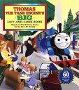 Thomas the Tank Engine's Big Lift-And-Look Book THOMAS TANK ENGINES -LIFT FLAP [ Owain Bell ]