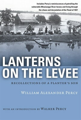 Lanterns on the Levee: Recollections of a Planter's Son LANTERNS ON THE LEVEE (Library of Southern Civilization) [ William Alexander Percy ]