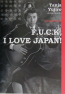 F.U.C.K,I love Japan!