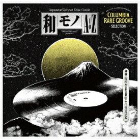 和モノAtoZ presents GROOVY 和物 SUMMIT COLUMBIA RARE GROOVE SELECTION selected by 吉沢dynamite.jp+CHINTAM [ 吉沢dynamite.jp+CHINTAM ]