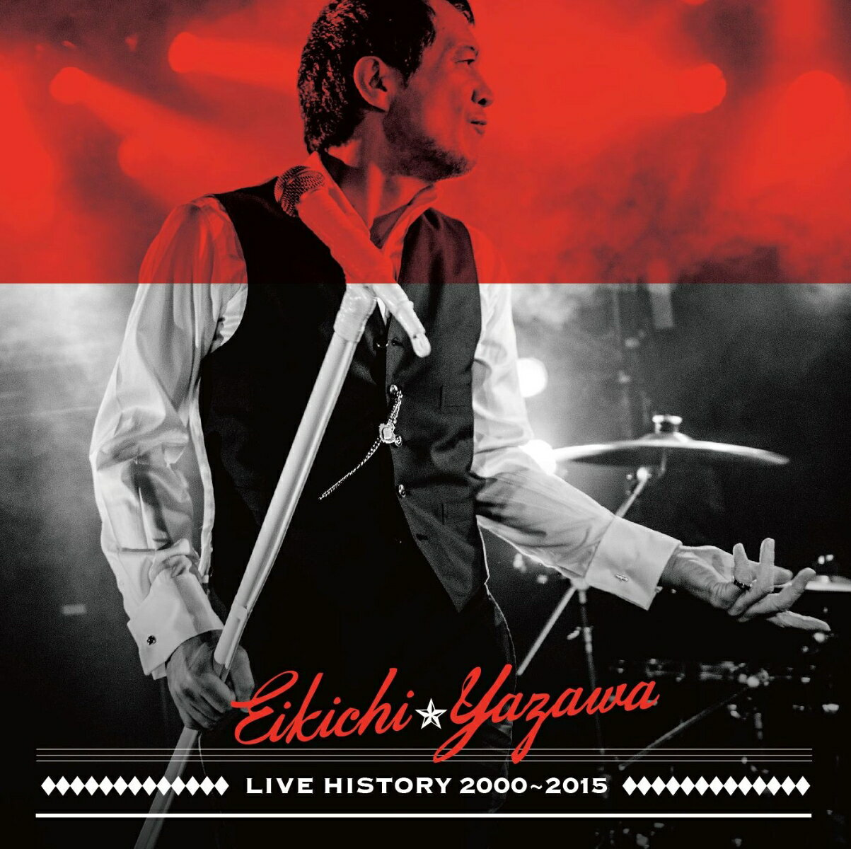 LIVE HISTORY 2000〜2015 [ 矢沢永吉 ]