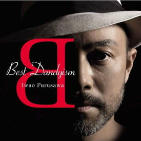 Best Dandyism(CD+DVD) [ 古澤巌 ]