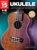 First 15 Lessons - Ukulele: A Beginner's Guide, Featuring Step-By-Step Lessons with Audio, Video, an