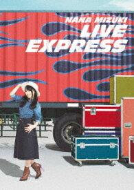NANA MIZUKI LIVE EXPRESS [ 水樹奈々 ]