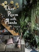 Deco Room with Plants the basics