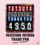 TETSUYA LIVE 2019 THANK YOU 4950 (スマプラ対応)
