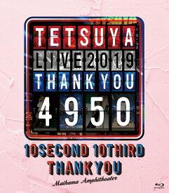 TETSUYA LIVE 2019 THANK YOU 4950 (スマプラ対応) [ TETSUYA ]