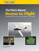 The Pilot's Manual: Access to Flight Ebundle: Integrated Private and Instrument Curriculum