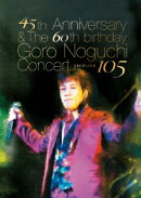 45th Anniversary & The 60th birthday Goro Noguchi Concert SHIBUYA 105
