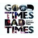 Good Times,Bad Times 〜History of Carmen Maki〜 [ カルメン・マキ ]