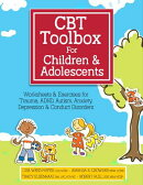 CBT Toolbox for Children and Adolescents: Over 220 Worksheets & Exercises for Trauma, ADHD, Autism,