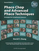 Phaco Chop and Advanced Phaco Techniques: Strategies for Complicated Cataracts [With DVD]