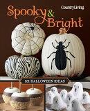 Spooky & Bright: 101 Halloween Ideas