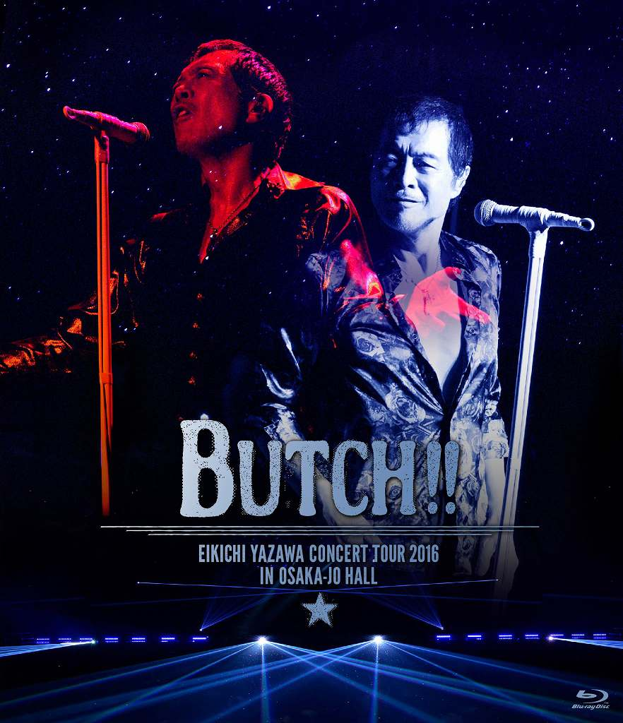 EIKICHI YAZAWA CONCERT TOUR 2016「BUTCH!!」IN OSAKA-JO HALL【Blu-ray】 [ 矢沢永吉 ]