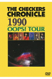 THECHECKERSCHRONICLE1990OOPS!TOUR[チェッカーズ]