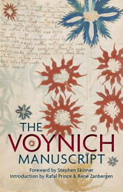 The Voynich Manuscript: The Complete Edition of the World' Most Mysterious and Esoteric Codex VOYNICH MANUSCRIPT [ Stephen Skinner ]