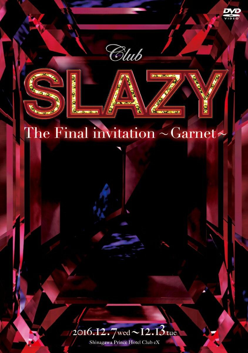 「Club SLAZY The Final invitation〜Garnet〜」 DVD [ 太田基裕 ]