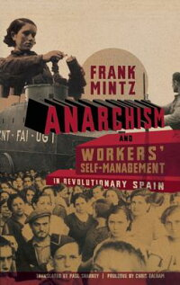 AnarchismandWorkers'Self-ManagementinRevolutionarySpain[FrankMintz]
