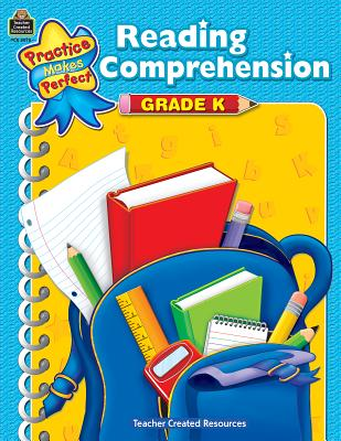 Reading Comprehension, Grade K PRAC MAKES PERFECT READI-GRD K (Practice Makes Perfect (Teacher Created Materials)) [ Becky Wood ]