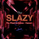 【予約】「Club SLAZY The Fina