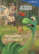 Creatures and Critters! (Disney/Pixar the Good Dinosaur)