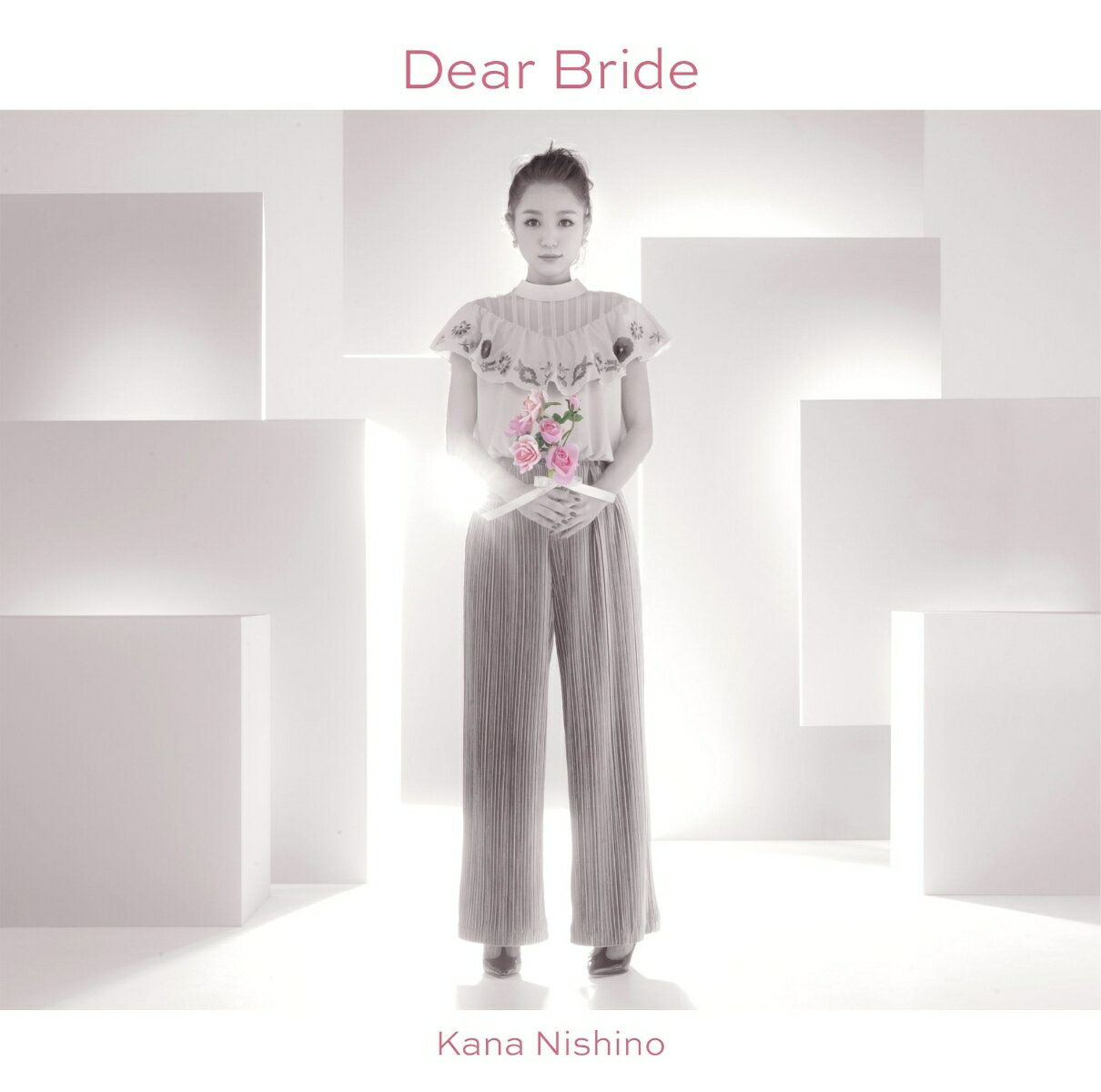 Dear Bride [ 西野カナ ]