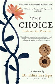 The Choice: Embrace the Possible CHOICE [ Edith Eva Eger ]