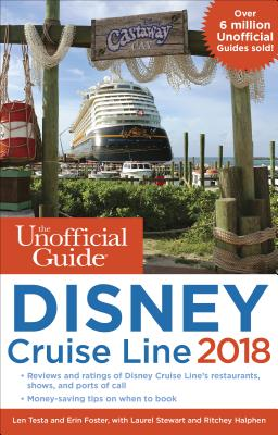 The Unofficial Guide to Disney Cruise Line 2018 UNOFFICIAL GT DISNEY CRUISE LI (Unofficial Guides) [ Len Testa ]