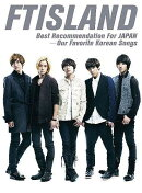 FTISLAND best recommendation for JAPAN-our favorite Korean songs